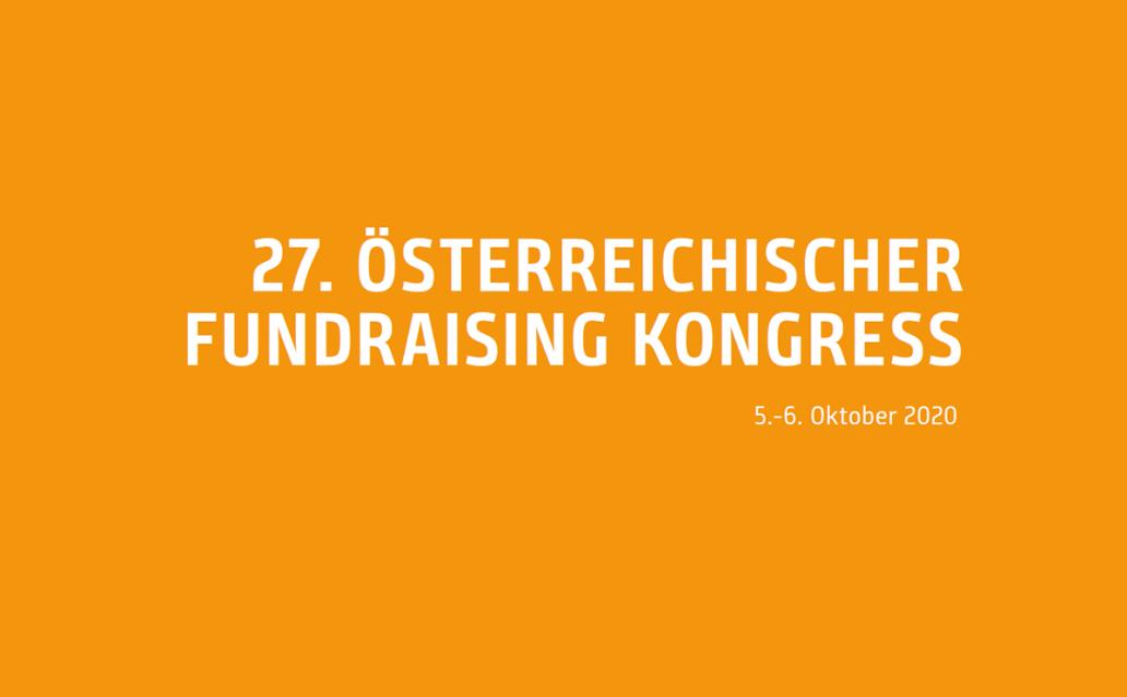 Der 27. Österreichischer Fundraising Kongress findet am 5. und 6. Oktober 2020 in Wien statt.